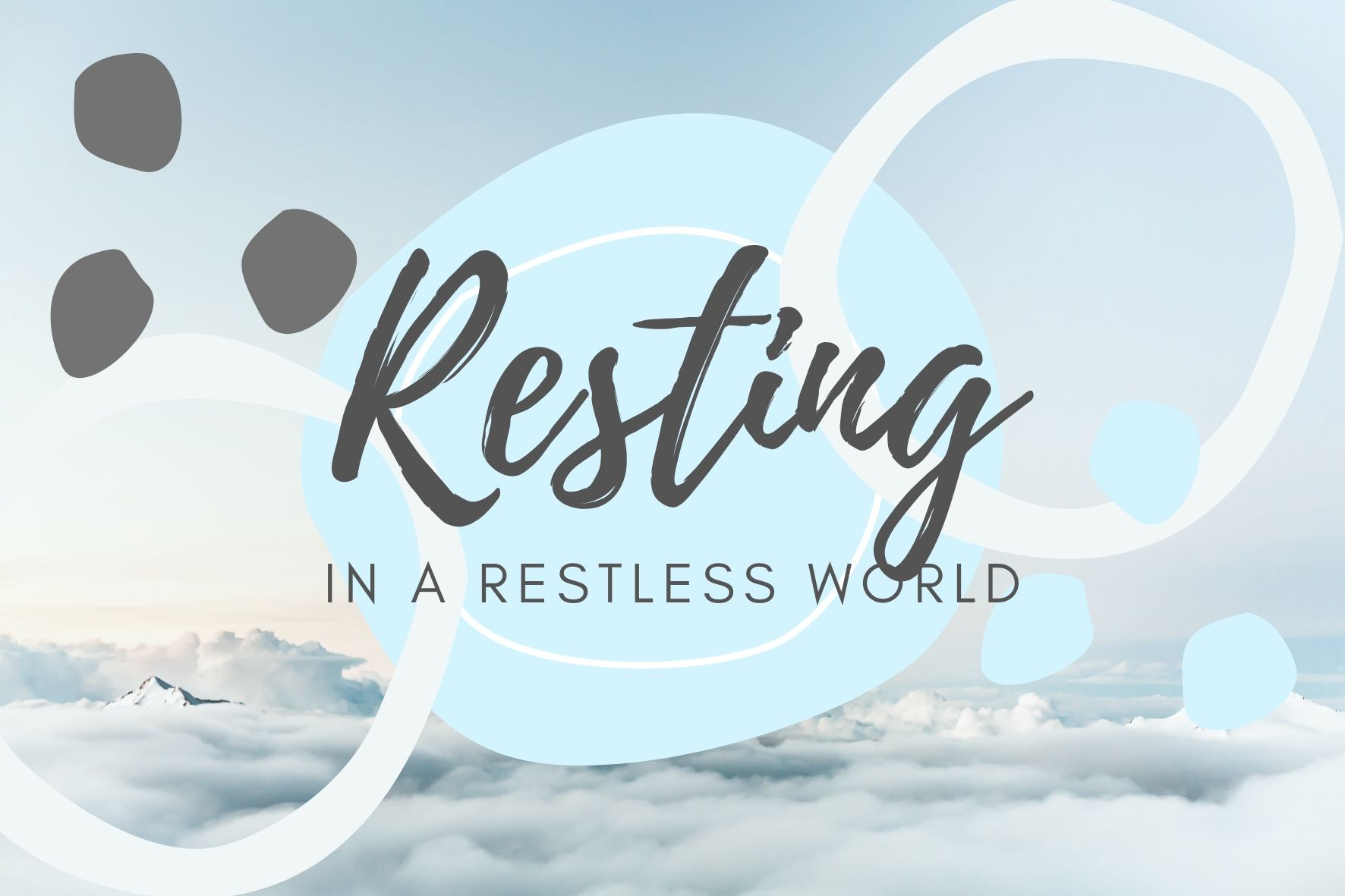 resting in a restless world
